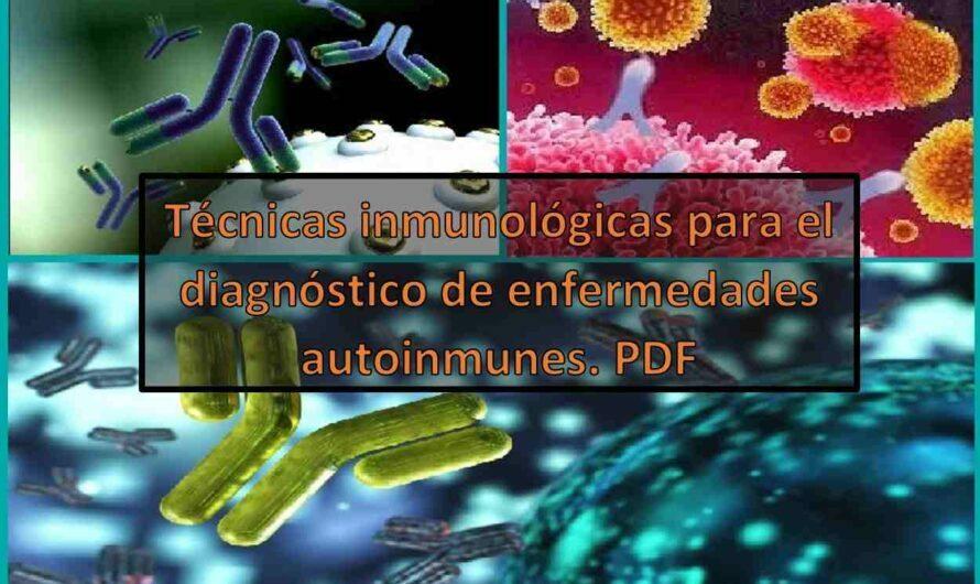 Técnicas inmunológicas para el diagnóstico de enfermedades autoinmunes. PDF
