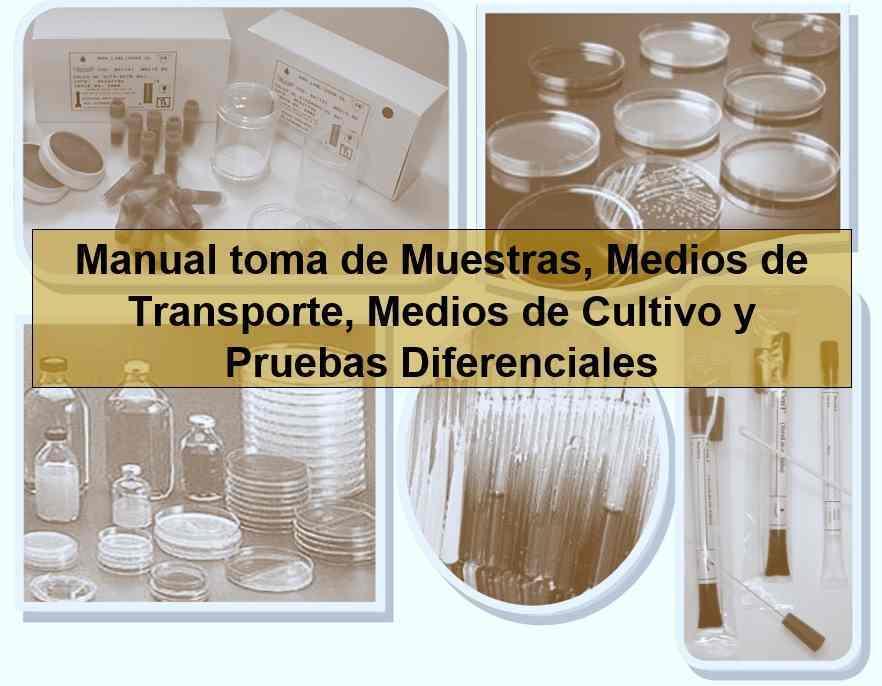 Manual toma de Muestras, Medios de Transporte, Medios de Cultivo y Pruebas Diferenciales