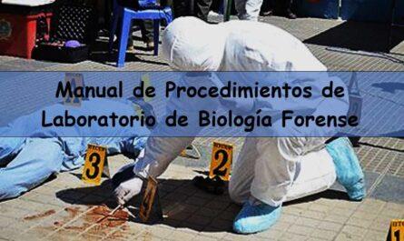 Manual de Procedimientos de Laboratorio de Biología Forense