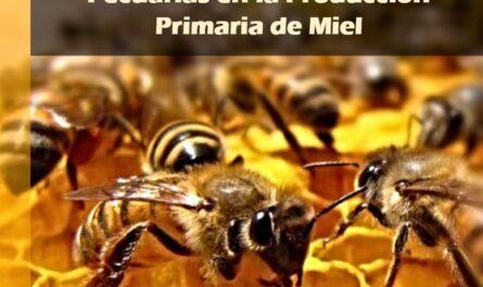 Manual de Buenas Prácticas Pecuarias en la Producción Primaria de Miel