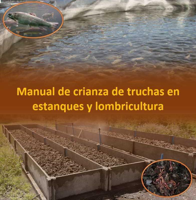 Manual de crianza de truchas en estanques y lombricultura