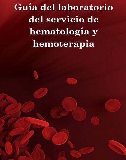 Guía del laboratorio del servicio de hematología y hemoterapia