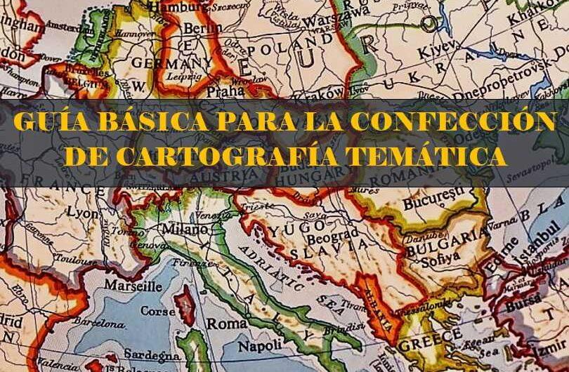 Guía Básica para la Confección de Cartografía Temática
