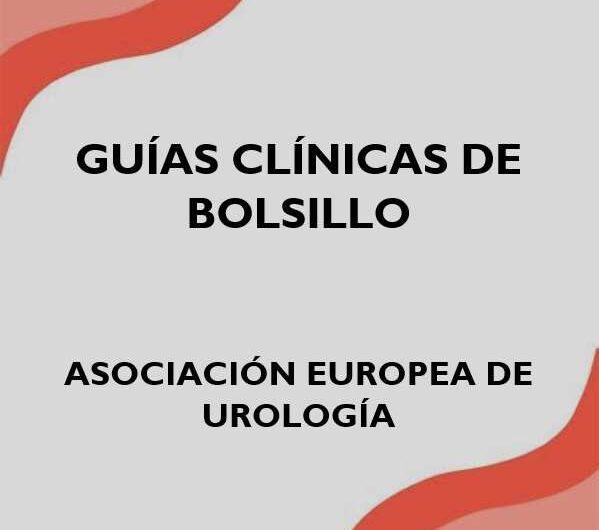 Guías Clínicas de Bolsillo – Asociación Europea de Urología